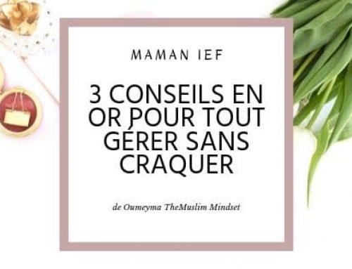 MAMAN IEF : 3 CONSEILS EN OR POUR TOUT GÉRER SANS CRAQUER